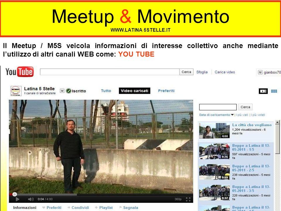 Meetup & Movimento WWW.LATINA 5STELLE.IT Il Meetup / M5S veicola informazioni di interesse collettivo anche mediante lutilizzo di altri canali WEB com