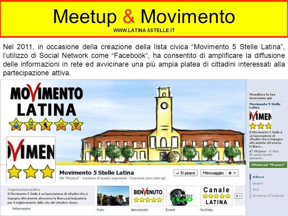 Meetup & Movimento WWW.LATINA 5STELLE.IT Il portale nazionale del Movimento 5 Stelle, ospitato gratuitamente allinterno del Blog di Beppe Grillo, consente alle liste civiche che hanno ottenuto le relative credenziali la massima visibilità a livello nazionale e non solo.