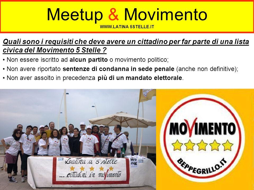 Meetup & Movimento WWW.LATINA 5STELLE.IT Quali sono i requisiti che deve avere un cittadino per far parte di una lista civica del Movimento 5 Stelle ?