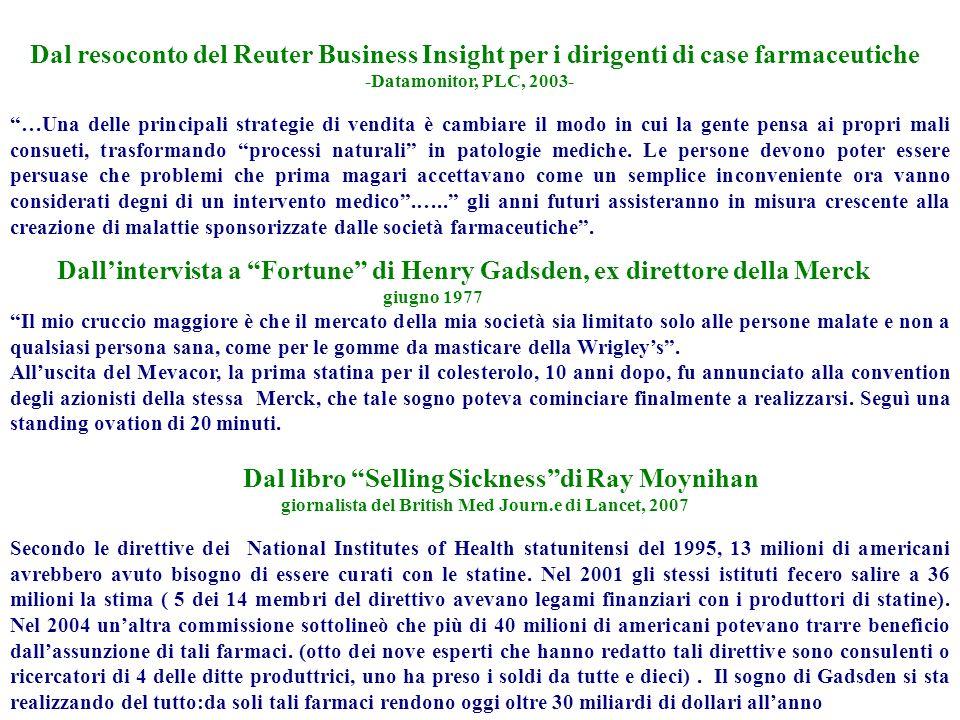 Dal resoconto del Reuter Business Insight per i dirigenti di case farmaceutiche -Datamonitor, PLC, 2003- …Una delle principali strategie di vendita è