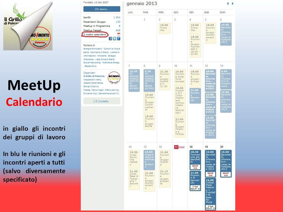 MeetUp Calendario in giallo gli incontri dei gruppi di lavoro In blu le riunioni e gli incontri aperti a tutti (salvo diversamente specificato)