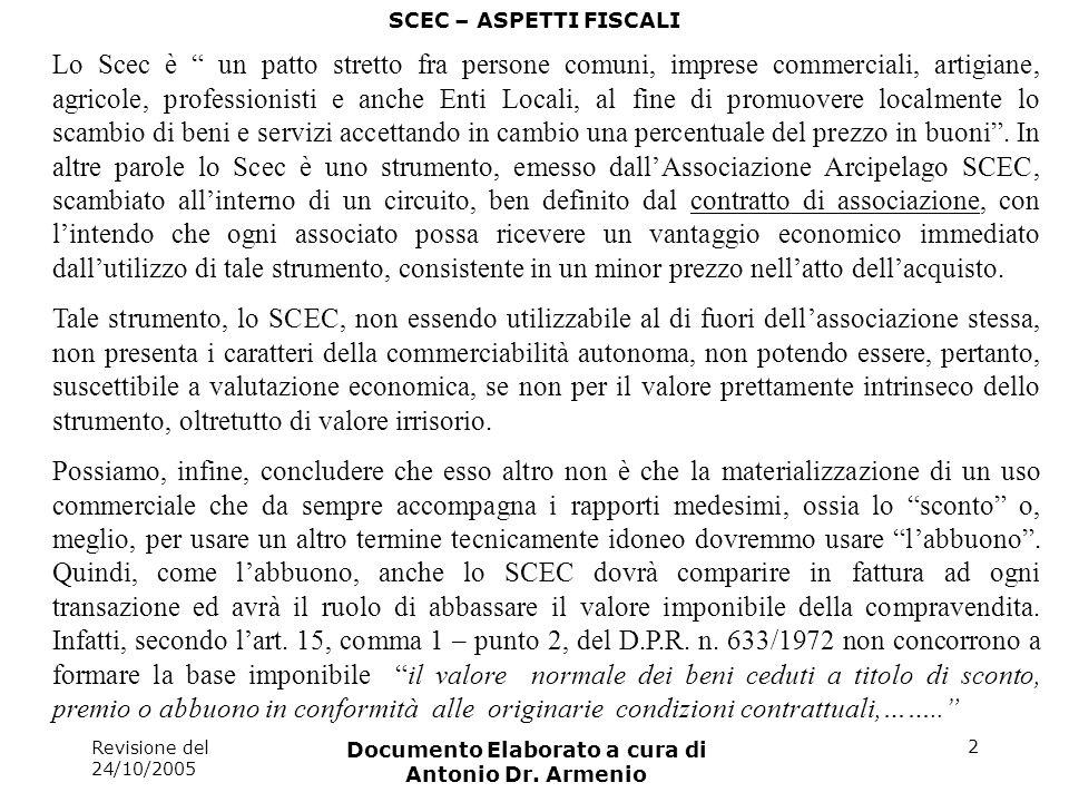 Revisione del 24/10/2005 Documento Elaborato a cura di Antonio Dr. Armenio 2 SCEC – ASPETTI FISCALI Lo Scec è un patto stretto fra persone comuni, imp