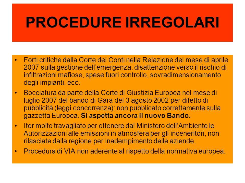 PROCEDURE IRREGOLARI Forti critiche dalla Corte dei Conti nella Relazione del mese di aprile 2007 sulla gestione dellemergenza: disattenzione verso il