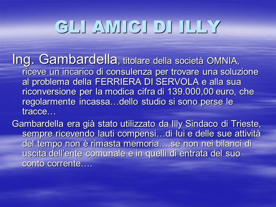 GLI AMICI DI ILLY Ing. Gambardella, titolare della società OMNIA, riceve un incarico di consulenza per trovare una soluzione al problema della FERRIER
