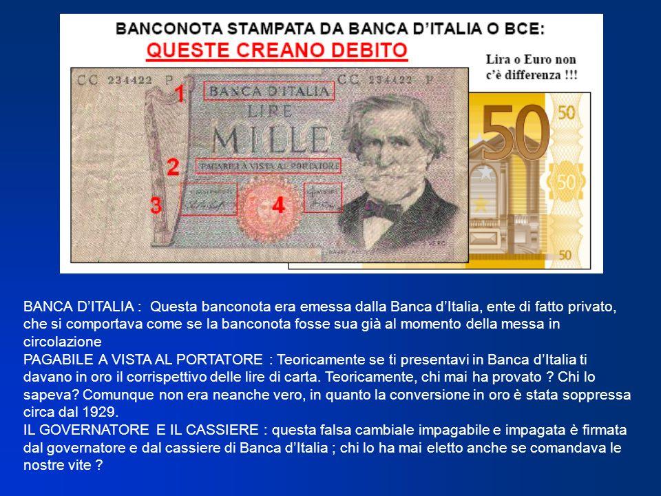 BANCA DITALIA : Questa banconota era emessa dalla Banca dItalia, ente di fatto privato, che si comportava come se la banconota fosse sua già al moment