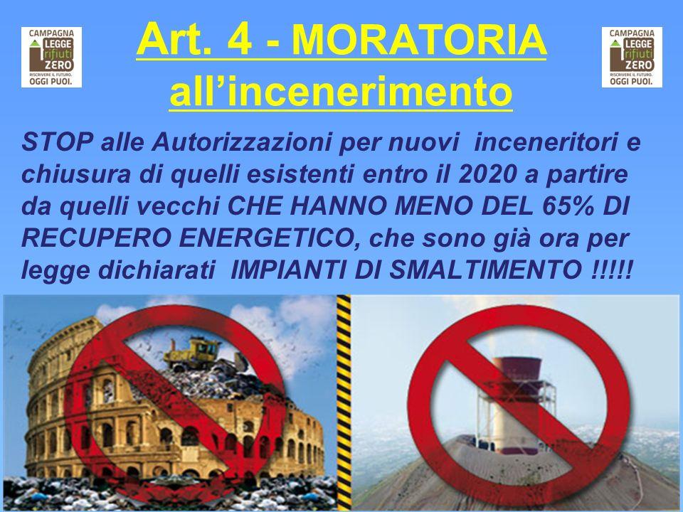 Art. 4 - MORATORIA allincenerimento STOP alle Autorizzazioni per nuovi inceneritori e chiusura di quelli esistenti entro il 2020 a partire da quelli v