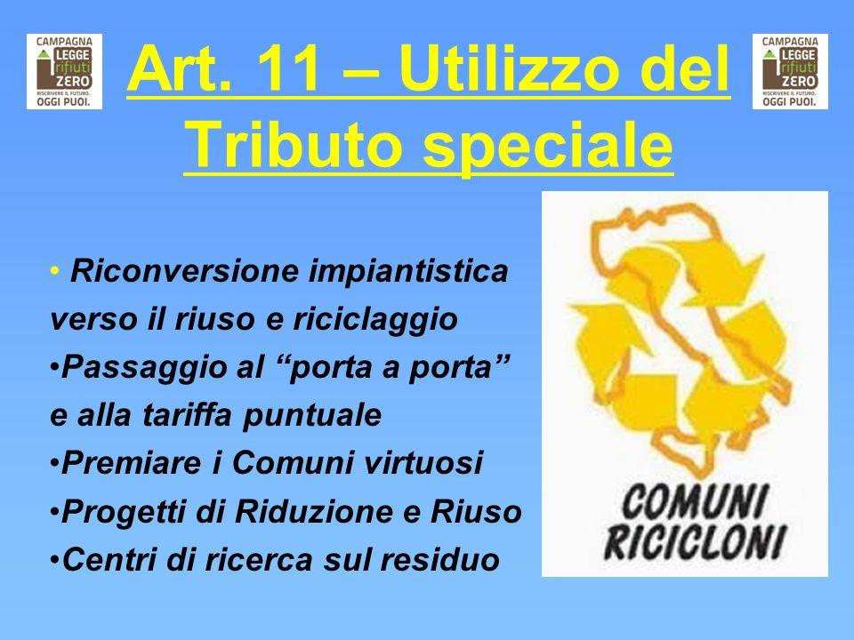 Art. 11 – Utilizzo del Tributo speciale Riconversione impiantistica verso il riuso e riciclaggio Passaggio al porta a porta e alla tariffa puntuale Pr