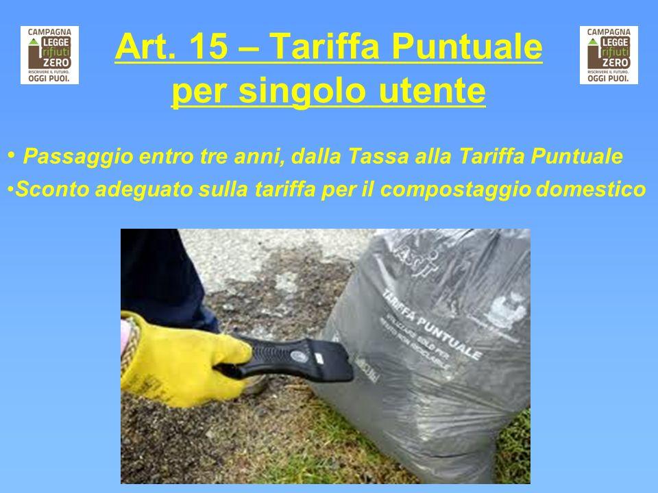 Art. 15 – Tariffa Puntuale per singolo utente Passaggio entro tre anni, dalla Tassa alla Tariffa Puntuale Sconto adeguato sulla tariffa per il compost