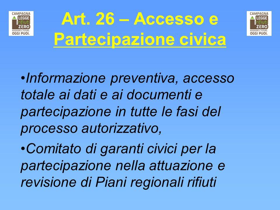 Art. 26 – Accesso e Partecipazione civica Informazione preventiva, accesso totale ai dati e ai documenti e partecipazione in tutte le fasi del process