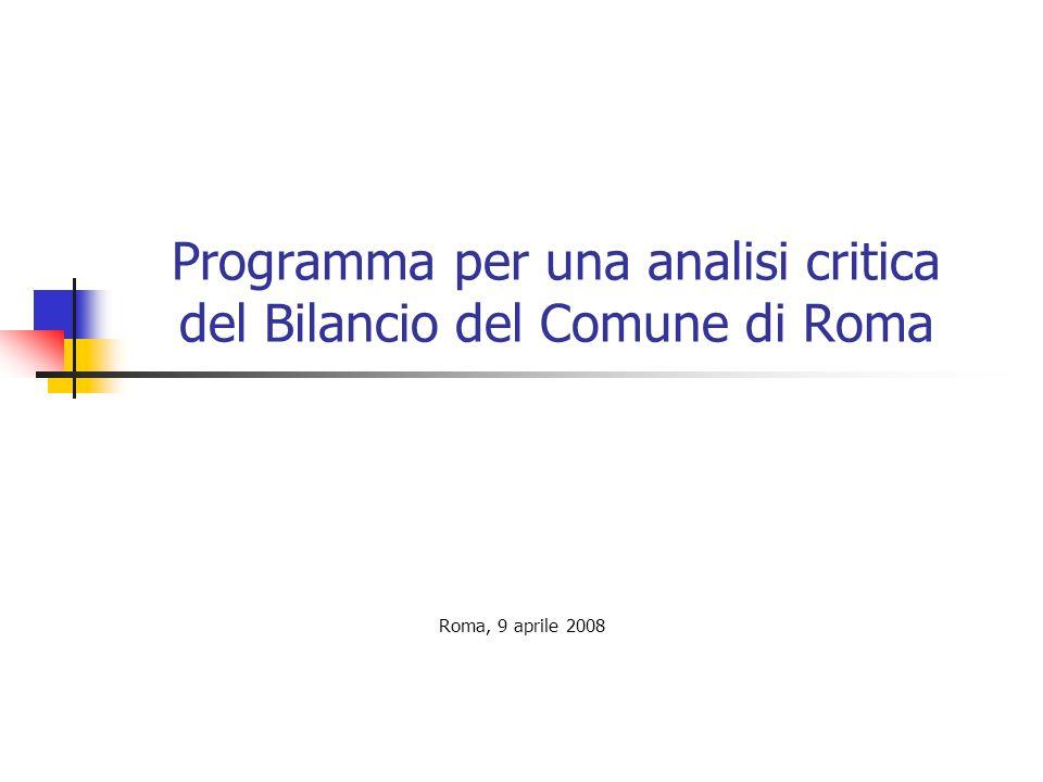 Programma per una analisi critica del Bilancio del Comune di Roma Roma, 9 aprile 2008