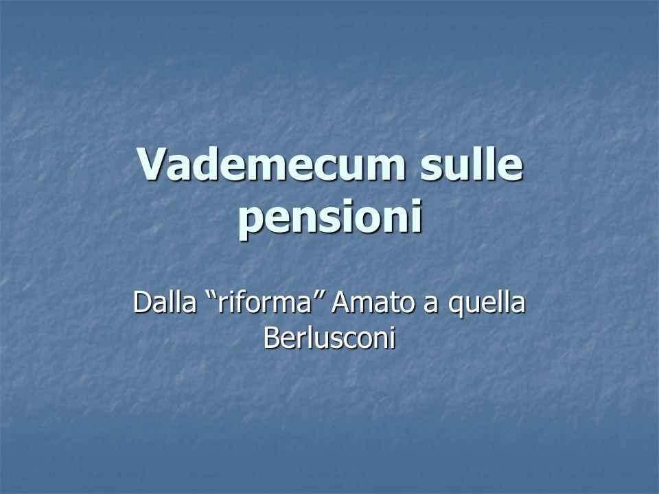 Vademecum sulle pensioni Dalla riforma Amato a quella Berlusconi