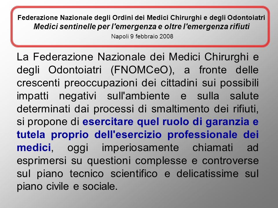 Federazione Nazionale degli Ordini dei Medici Chirurghi e degli Odontoiatri Medici sentinelle per l'emergenza e oltre l'emergenza rifiuti Napoli 9 feb