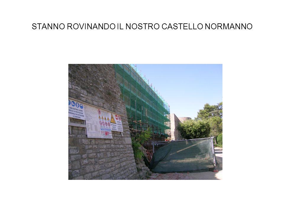 STANNO ROVINANDO IL NOSTRO CASTELLO NORMANNO