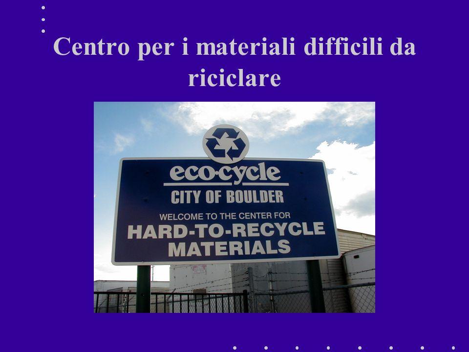 Centro per i materiali difficili da riciclare