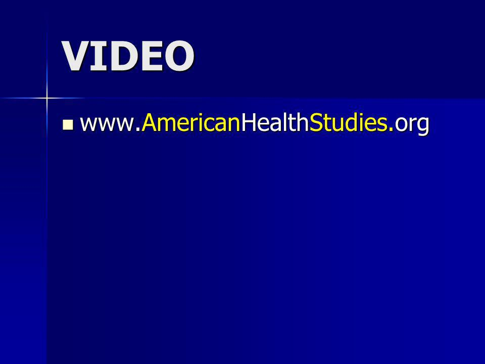 VIDEO www.AmericanHealthStudies.org www.AmericanHealthStudies.org