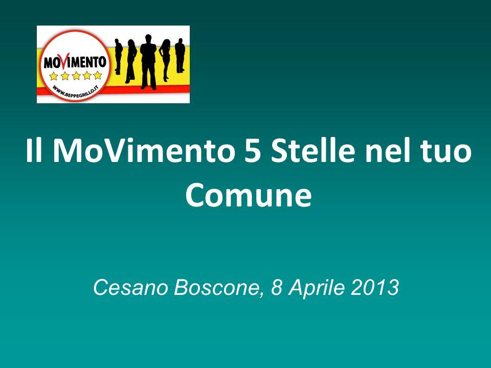 Il MoVimento 5 Stelle nel tuo Comune Cesano Boscone, 8 Aprile 2013