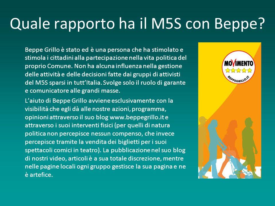 Quale rapporto ha il M5S con Beppe? Beppe Grillo è stato ed è una persona che ha stimolato e stimola i cittadini alla partecipazione nella vita politi