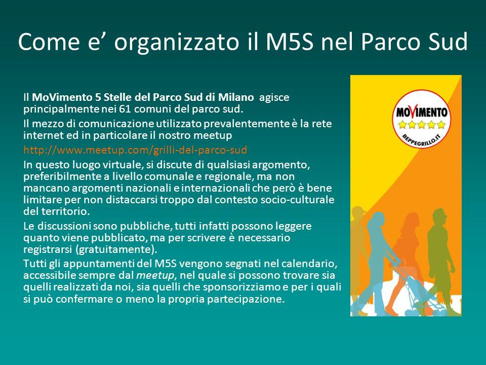 Come e organizzato il M5S nel Parco Sud Il MoVimento 5 Stelle del Parco Sud di Milano agisce principalmente nei 61 comuni del parco sud. Il mezzo di c
