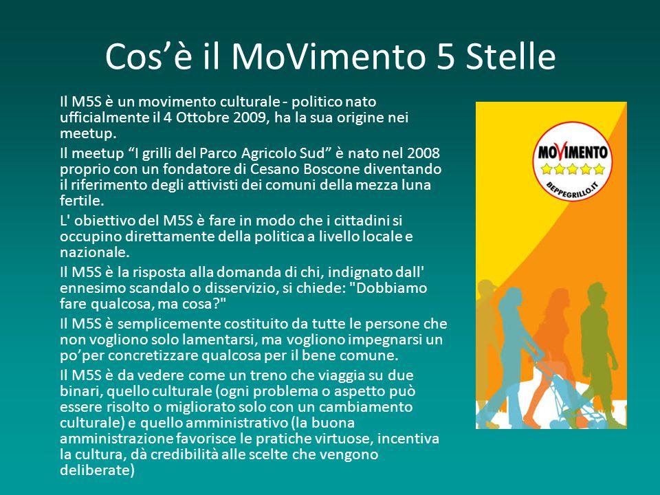 Cosè il MoVimento 5 Stelle Il M5S è un movimento culturale - politico nato ufficialmente il 4 Ottobre 2009, ha la sua origine nei meetup. Il meetup I