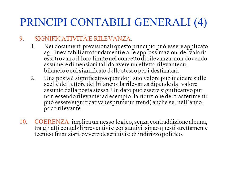 PRINCIPI CONTABILI GENERALI (4) 9.SIGNIFICATIVITÀ E RILEVANZA: 1.Nei documenti previsionali questo principio può essere applicato agli inevitabili arr