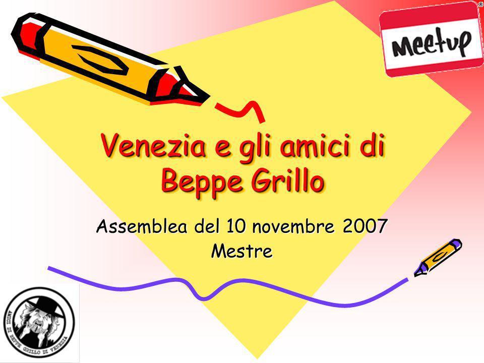Venezia e gli amici di Beppe Grillo Assemblea del 10 novembre 2007 Mestre