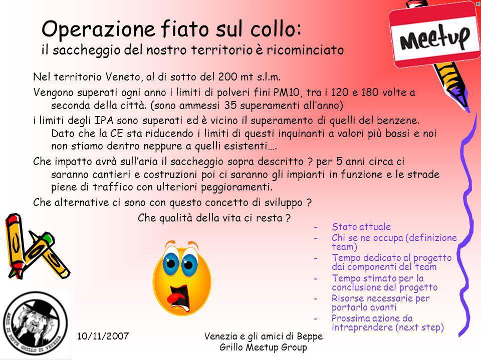 10/11/2007Venezia e gli amici di Beppe Grillo Meetup Group Operazione fiato sul collo: il saccheggio del nostro territorio è ricominciato -Stato attua
