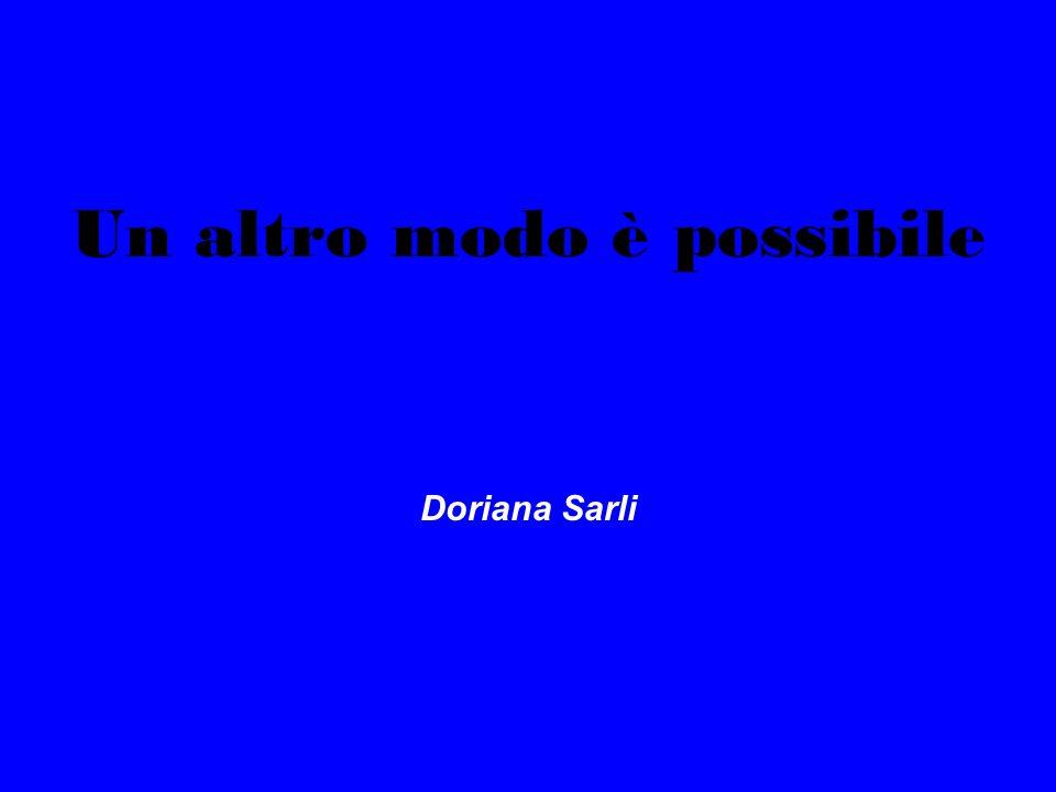 Un altro modo è possibile Doriana Sarli