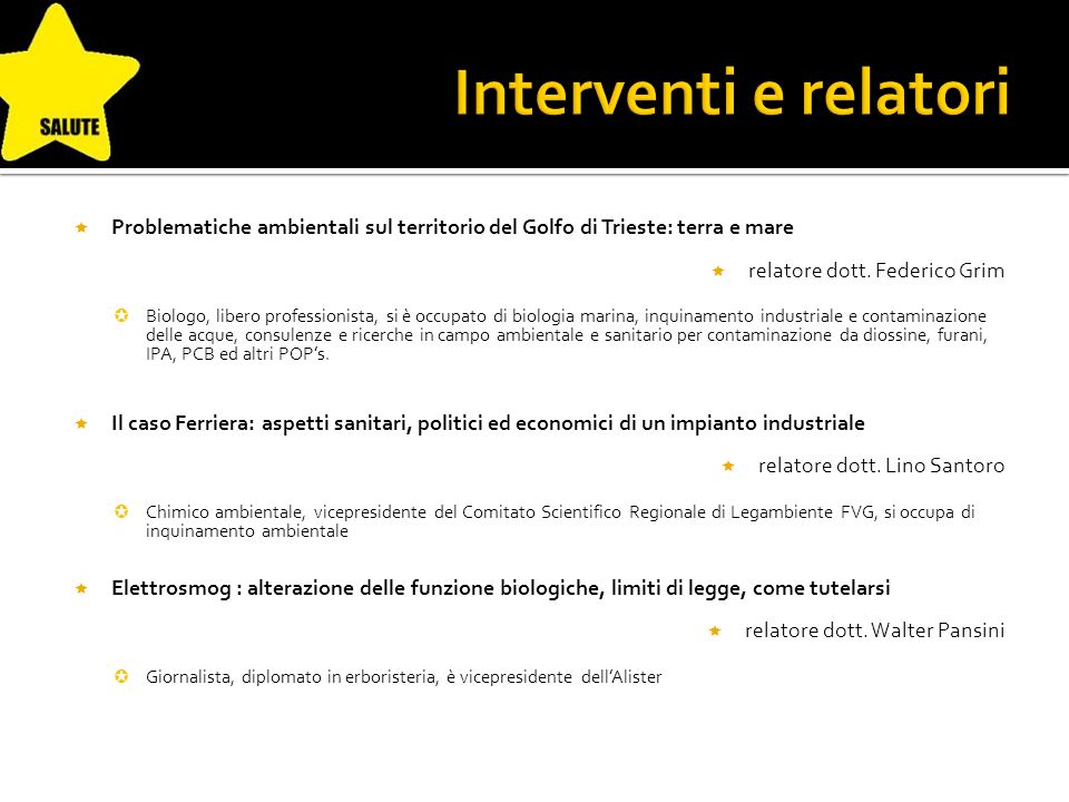 Problematiche ambientali sul territorio del Golfo di Trieste: terra e mare relatore dott.
