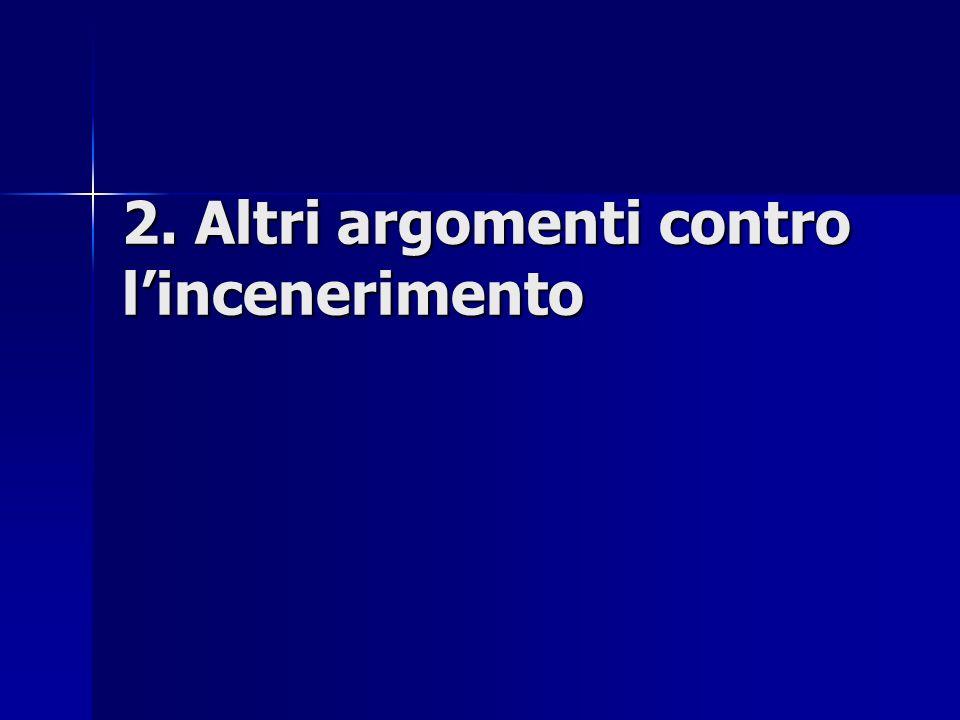 2. Altri argomenti contro lincenerimento