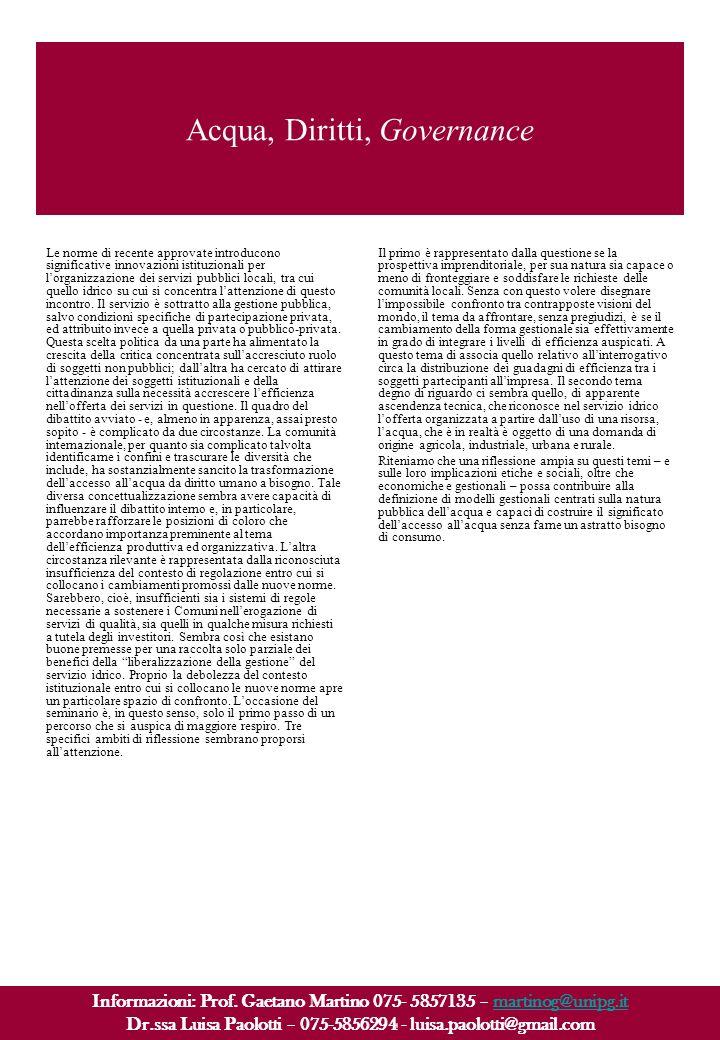 Acqua, Diritti, Governance Le norme di recente approvate introducono significative innovazioni istituzionali per lorganizzazione dei servizi pubblici
