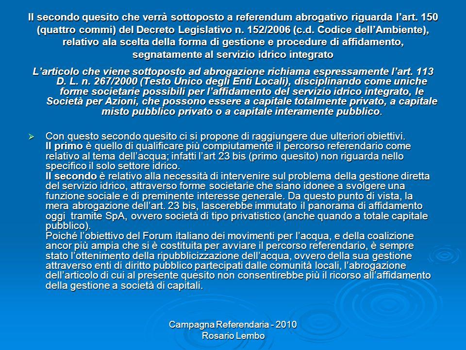 Campagna Referendaria - 2010 Rosario Lembo Il secondo quesito che verrà sottoposto a referendum abrogativo riguarda lart.