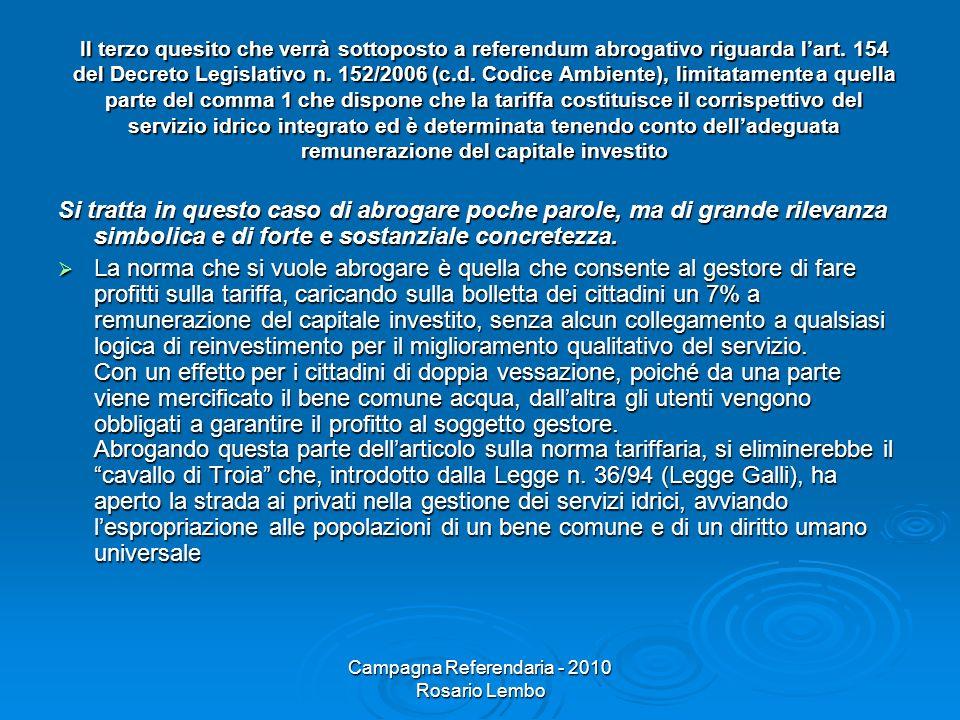 Campagna Referendaria - 2010 Rosario Lembo Il terzo quesito che verrà sottoposto a referendum abrogativo riguarda lart.
