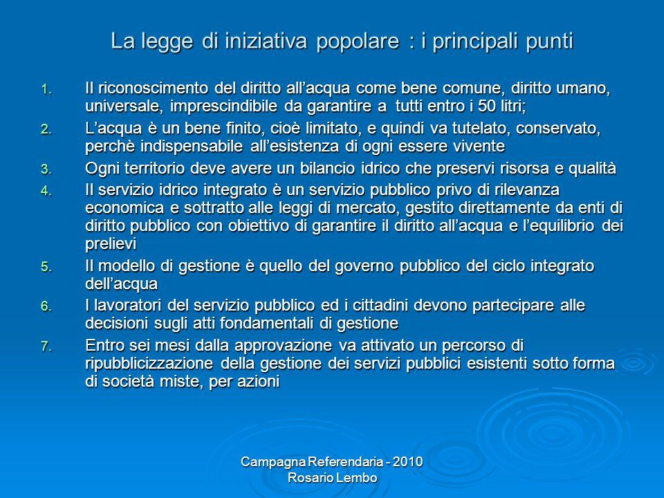 Campagna Referendaria - 2010 Rosario Lembo La legge di iniziativa popolare : i principali punti La legge di iniziativa popolare : i principali punti 1