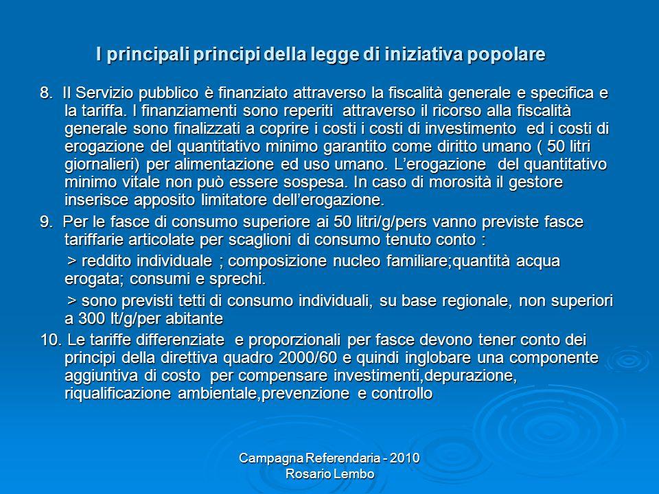 Campagna Referendaria - 2010 Rosario Lembo I principali principi della legge di iniziativa popolare 8. Il Servizio pubblico è finanziato attraverso la