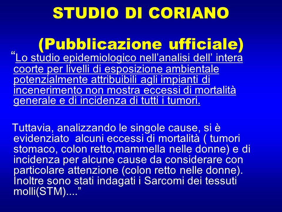 STUDIO DI CORIANO (Pubblicazione ufficiale) Lo studio epidemiologico nellanalisi dell intera coorte per livelli di esposizione ambientale potenzialmen