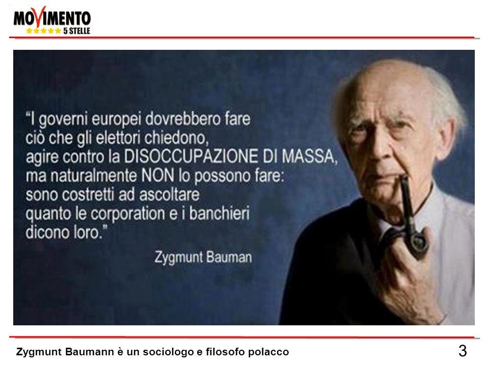 3 Zygmunt Baumann è un sociologo e filosofo polacco