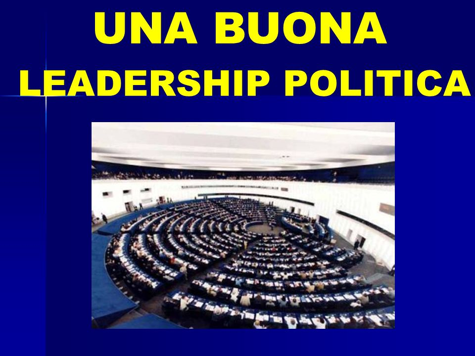UNA BUONA LEADERSHIP POLITICA