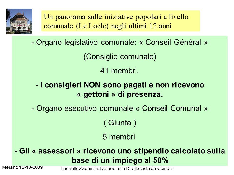 Merano 15-10-2009 Leonello Zaquini: « Democrazia Diretta vista da vicino » 16 - Organo legislativo comunale: « Conseil Général » (Consiglio comunale) 41 membri.