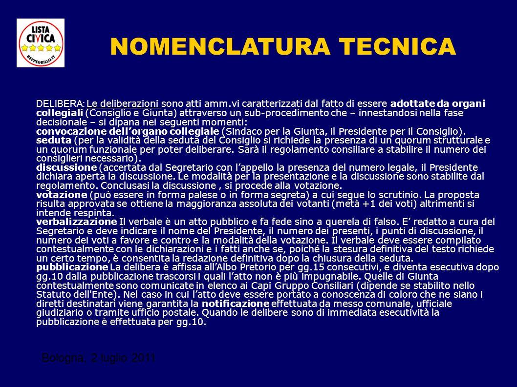 Bologna, 2 luglio 2011 DELIBERA: Le deliberazioni sono atti amm.vi caratterizzati dal fatto di essere adottate da organi collegiali (Consiglio e Giunt