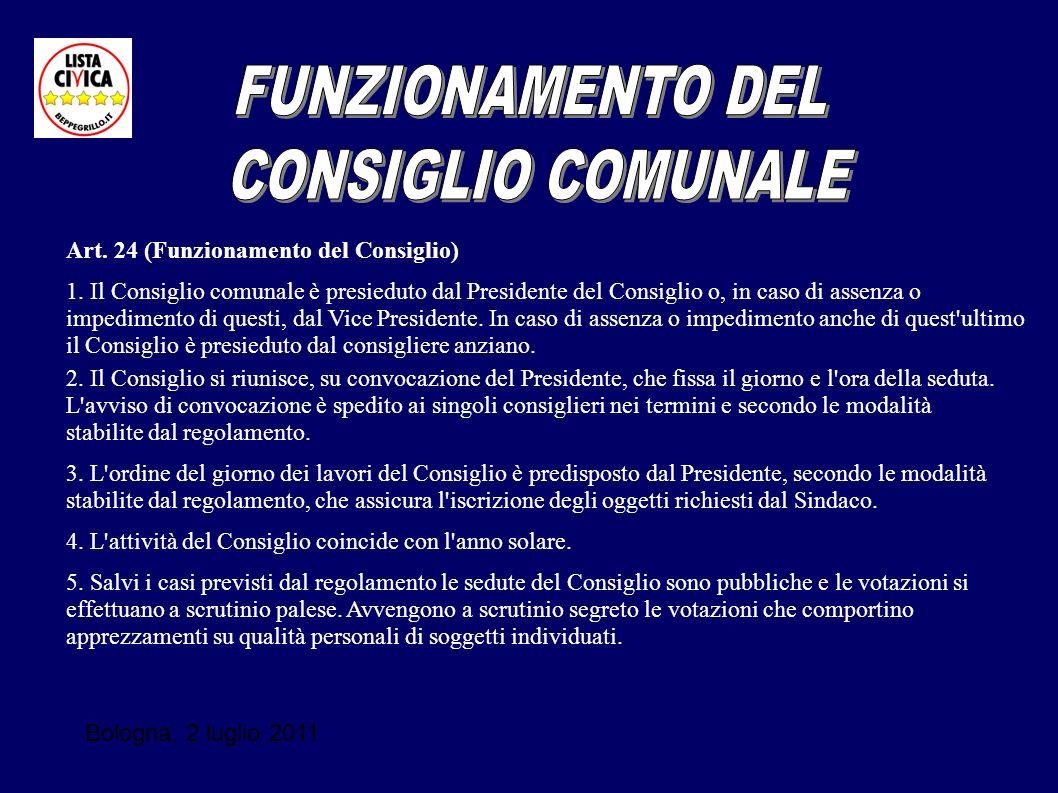 Bologna, 2 luglio 2011 Art. 24 (Funzionamento del Consiglio) 1. Il Consiglio comunale è presieduto dal Presidente del Consiglio o, in caso di assenza