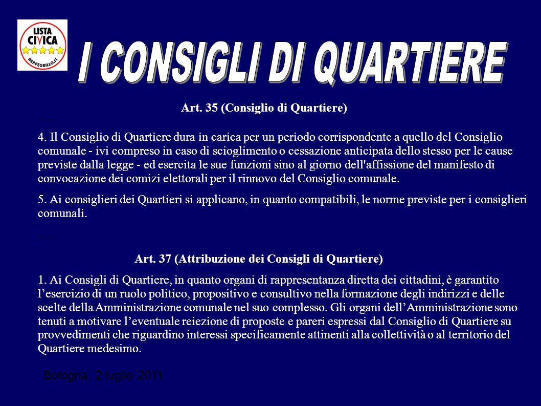Bologna, 2 luglio 2011 ….. 4. Il Consiglio di Quartiere dura in carica per un periodo corrispondente a quello del Consiglio comunale - ivi compreso in