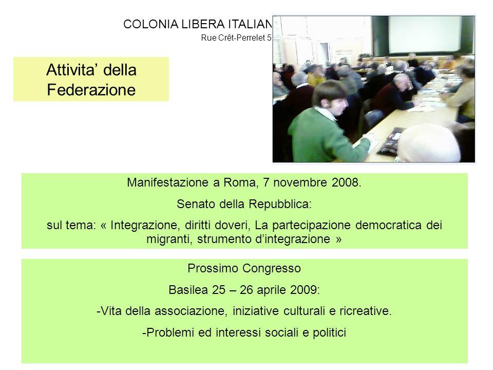 COLONIA LIBERA ITALIANA di LE LOCLE Rue Crêt-Perrelet 5 Assemblea del: 15 Marzo 2009 Attivita della Federazione Manifestazione a Roma, 7 novembre 2008.