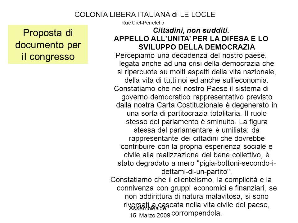 COLONIA LIBERA ITALIANA di LE LOCLE Rue Crêt-Perrelet 5 Assemblea del: 15 Marzo 2009 Proposta di documento per iI congresso Cittadini, non sudditi.