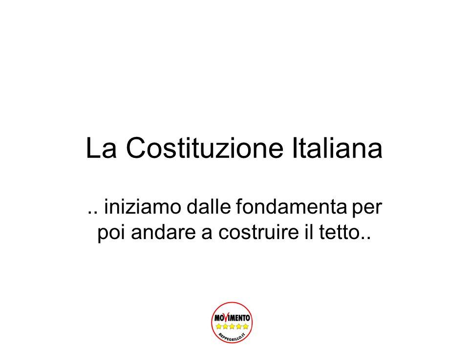 La Costituzione Italiana.. iniziamo dalle fondamenta per poi andare a costruire il tetto..