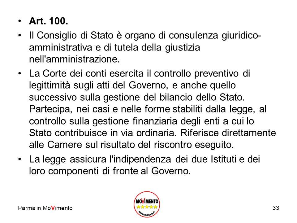 Parma in MoVimento33 Art. 100. Il Consiglio di Stato è organo di consulenza giuridico- amministrativa e di tutela della giustizia nell'amministrazione