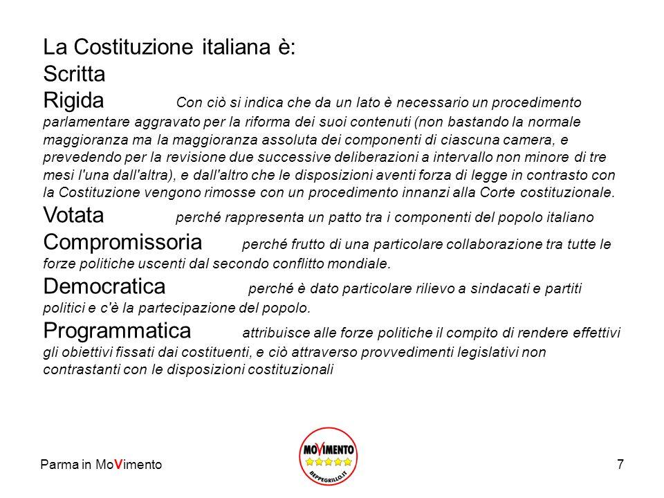 7 La Costituzione italiana è: Scritta Rigida Con ciò si indica che da un lato è necessario un procedimento parlamentare aggravato per la riforma dei s