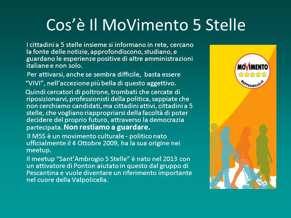 Cosè Il MoVimento 5 Stelle I cittadini a 5 stelle insieme si informano in rete, cercano la fonte delle notizie, approfondiscono, studiano, e guardano le esperienze positive di altre amministrazioni italiane e non solo.
