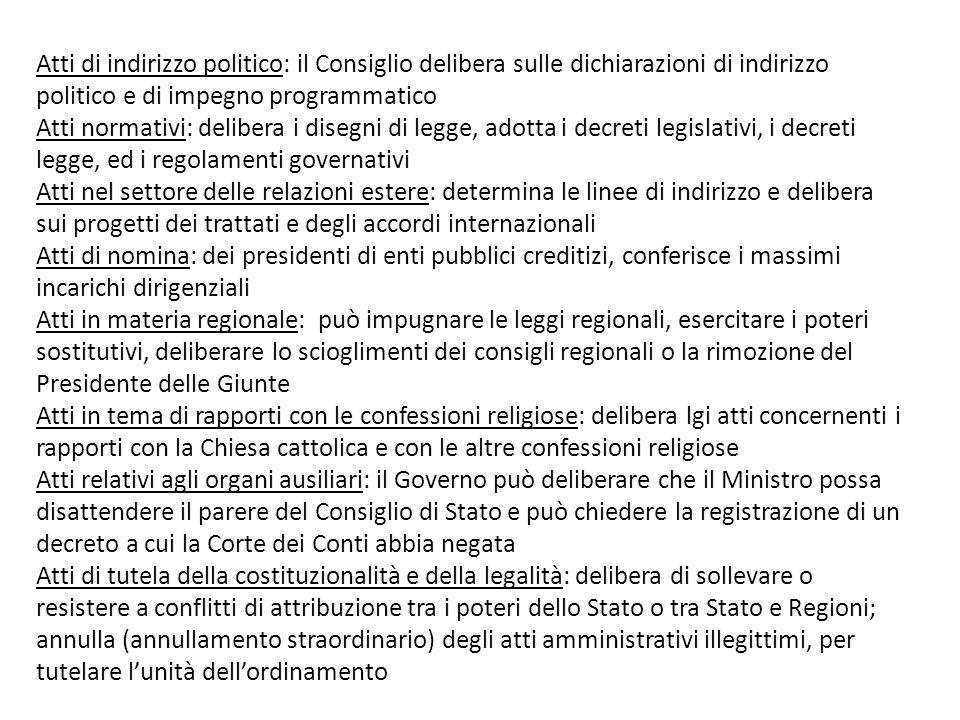Atti di indirizzo politico: il Consiglio delibera sulle dichiarazioni di indirizzo politico e di impegno programmatico Atti normativi: delibera i dise