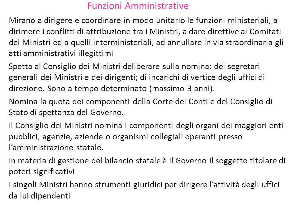 Funzioni Amministrative Mirano a dirigere e coordinare in modo unitario le funzioni ministeriali, a dirimere i conflitti di attribuzione tra i Ministr