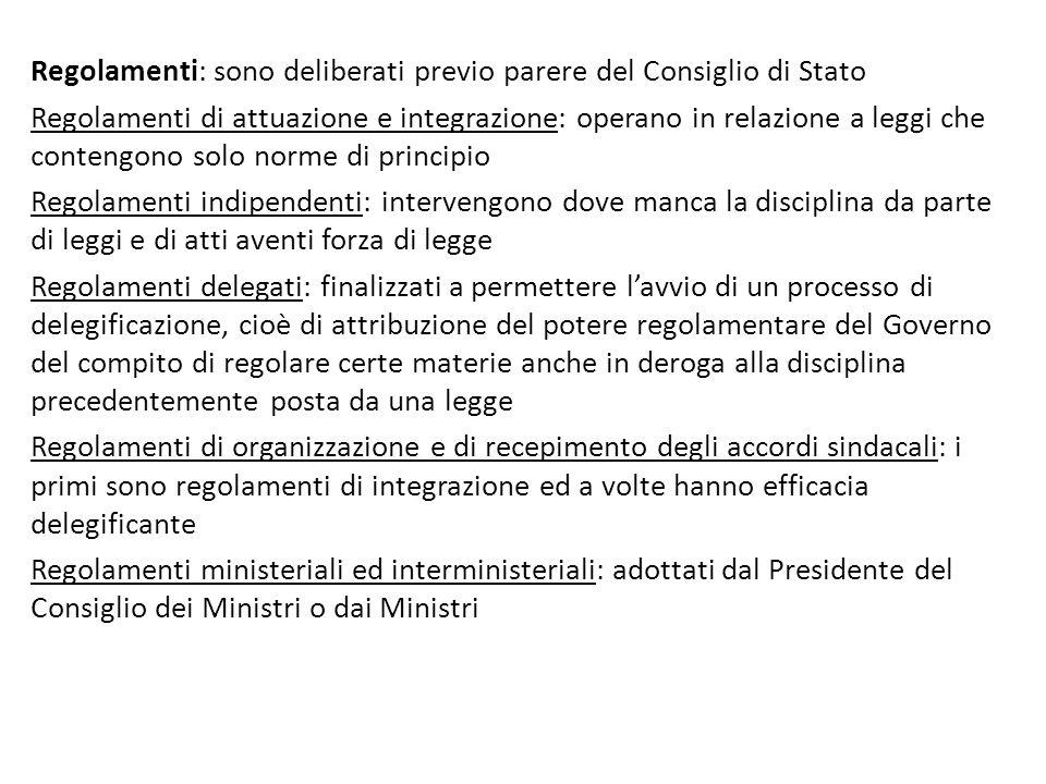 Regolamenti: sono deliberati previo parere del Consiglio di Stato Regolamenti di attuazione e integrazione: operano in relazione a leggi che contengon